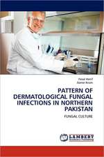Pattern of Dermatological Fungal Infections in Northern Pakistan
