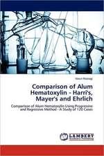 Comparison of Alum Hematoxylin - Harri's, Mayer's and Ehrlich