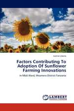 Factors Contributing To Adoption Of Sunflower Farming Innovations