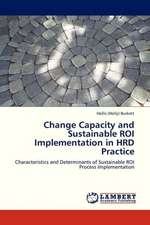 Change Capacity and Sustainable ROI Implementation in HRD Practice