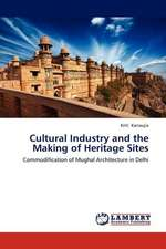 Cultural Industry and the Making of Heritage Sites