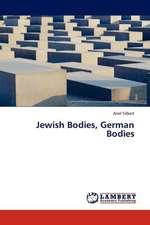 Jewish Bodies, German Bodies
