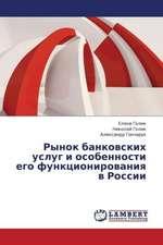 Rynok bankovskikh uslug i osobennosti ego funktsionirovaniya v Rossii