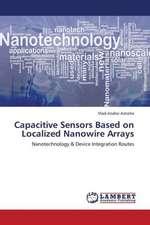Capacitive Sensors Based on Localized Nanowire Arrays