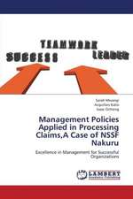 Management Policies Applied in Processing Claims,A Case of NSSF Nakuru