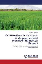 Constructions and Analysis of Augmented and Modified Augmented Designs
