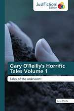Gary O'Reilly's Horrific Tales Volume 1
