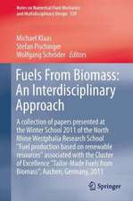 """Fuels From Biomass: An Interdisciplinary Approach: A collection of papers presented at the Winter School 2011 of the North Rhine Westphalia Research School """"Fuel production based on renewable resources"""" associated with the Cluster of Excellence """"Tailor-Made Fuels from Biomass"""", Aachen, Germany, 2011"""