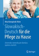 Slowakisch-Deutsch für die Pflege zu Hause