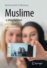 Muslime in Alltag und Beruf: Integration von Flüchtlingen