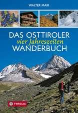 Das Osttiroler Vier-Jahreszeiten-Wanderbuch
