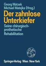 Der zahnlose Unterkiefer: Seine chirurgisch-prothetische Rehabilitation Symposium, Fuschl, 9. bis 13. September 1987