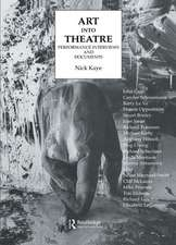 Art Into Theatre: Performance Interviews and Documents