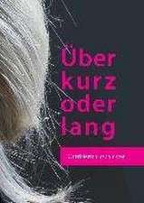 Uber Kurz Oder Lang:  Korper