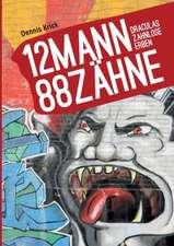 12 Mann - 88 Zahne:  Korper
