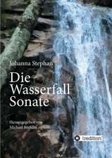 Die Wasserfall Sonate