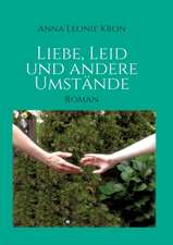Liebe, Leid Und Andere Umstande:  Hamburg - Schanghai - Hamburg