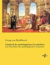 Lehrbuch der pathologischen Gewebelehre