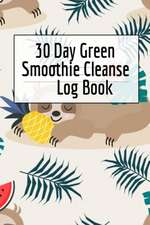 30 Day Green Smoothie Cleanse Log Book