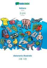 BABADADA, italiano - Korean (in Hangul script), dizionario illustrato - visual dictionary (in Hangul script)