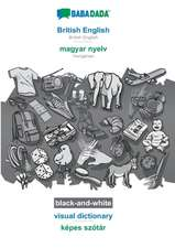 BABADADA black-and-white, British English - magyar nyelv, visual dictionary - kepes szotar