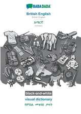 BABADADA black-and-white, British English - Amharic (in Geʽez script), visual dictionary - visual dictionary (in Geʽez script)