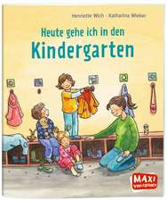 MAXI Heute gehe ich in den Kindergarten