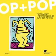 Op Und Pop:  Experimente Amerikanischer Kunstler