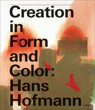Hans Hofmann: Creation in Form and Color
