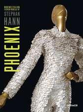 Phoenix: Fashion Worlds of Stephan Hann