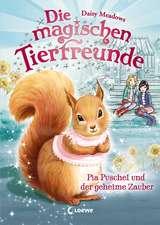 Die magischen Tierfreunde - Pia Puschel und der geheime Zauber