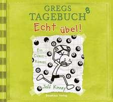 Jeff Kinney: Gregs Tagebuch 8-Echt Übel!