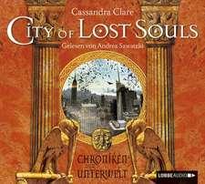 Chroniken der Unterwelt 05. City of Lost Souls