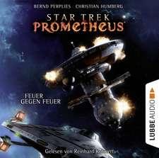 Star Trek Prometheus - Teil 1. Feuer gegen Feuer