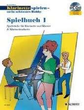 Klarinette spielen - mein schönstes Hobby. Spielbuch 1