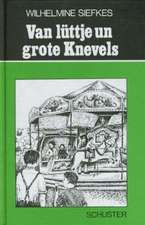 Siefkes, W: Van lüttje un grote Knevels