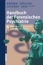 Handbuch der forensischen Psychiatrie: Band 5: Forensische Psychiatrie im Privatrecht und Öffentlichen Recht