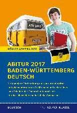 Abitur Baden-Württemberg 2017 - Prüfungstraining Deutsch.