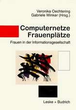 Computernetze — Frauenplätze: Frauen in der Informationsgesellschaft
