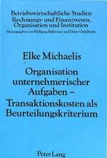 Organisation Unternehmerischer Aufgaben - Transaktionskosten ALS Beurteilungskriterium