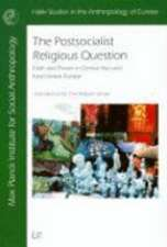 The Postsocialist Religious Question