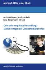 Gute oder vergütete Behandlung? Ethische Fragen der Gesundheitsökonomie