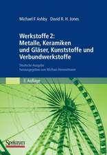 Werkstoffe 2: Metalle, Keramiken und Gläser, Kunststoffe und Verbundwerkstoffe: Deutsche Ausgabe herausgegeben von Michael Heinzelmann