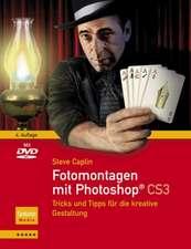 Fotomontagen mit Photoshop® CS3: Tricks und Tipps für die kreative Gestaltung