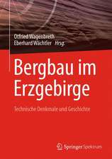 Bergbau im Erzgebirge: Technische Denkmale und Geschichte