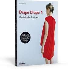 Drape Drape 1 - Phantasievolles Drapieren -  mit Schnittmusterbögen und Drapiervorlagen