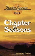 Faerl's Secret - Teil 1: Chapter of Seasons