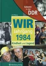 Geboren in der DDR. Wir vom Jahrgang 1984 Kindheit und Jugend