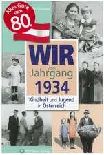 Kindheit und Jugend in Österreich. Wir vom Jahrgang 1934