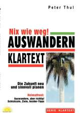 Auswandern - Nix wie weg!